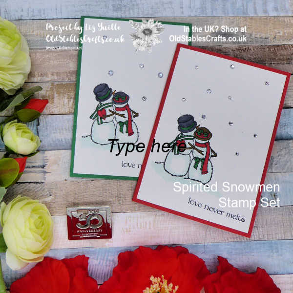 Spirited Snowmen Love Never Melts Quick and Easy Card