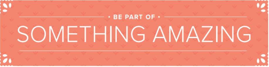 Be Part of Something Amazing