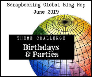Scrapbooking June Blog Hop Birthdays and Parties