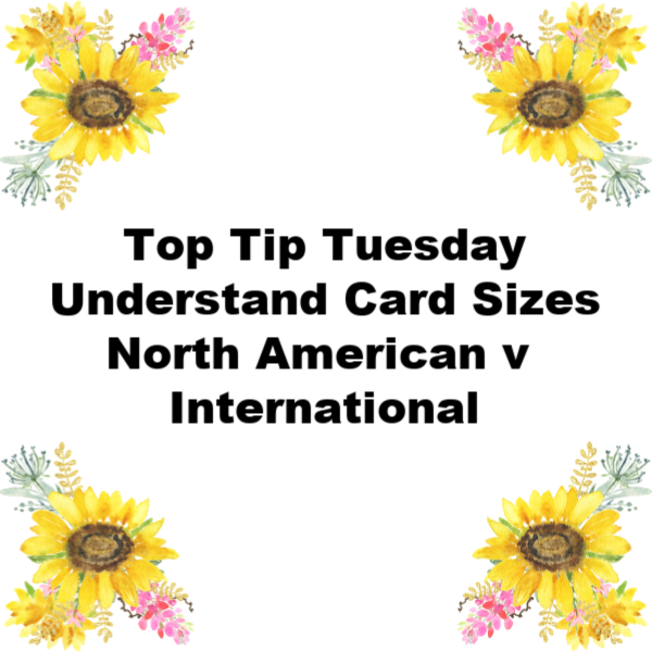 Top Tip Tuesday Card Sizes
