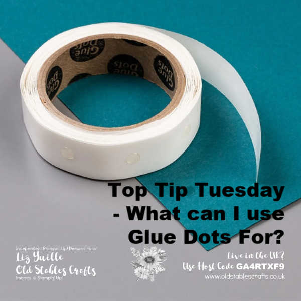 Top Tip Tuesday - What can I use Glue Dots For oldstablescrafts.co.uk