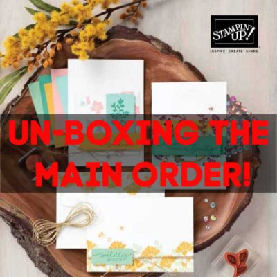 Stampin' Up! Un-Boxing the Main Order